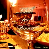Chill for Dinner by Various Artists mp3 download