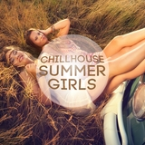 Chillhouse Summer Girls by Various Artists mp3 download