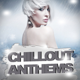 Chillout Anthems by Various Artists mp3 download