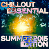 Chillout Essential - Summer 2015 Edition by Various Artists mp3 download