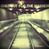 Chillout for the Masses, Vol. 1 by Various Artists mp3 download