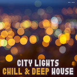 City Lights Chill & Deep House by Various Artists mp3 download