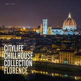 Citylife Chillhouse Collection Florence by Various Artists mp3 download