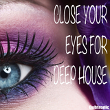 Close Your Eyes for Deep House by Various Artists mp3 download
