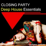 Closing Party Deep House Essentials by Various Artists mp3 download