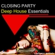 Various Artists Closing Party Deep House Essentials