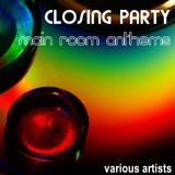 Closing Party Main Room Anthems by Various Artists mp3 download