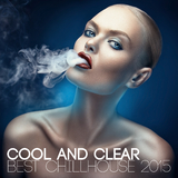 Cool and Clear Best Chillhouse 2015 by Various Artists mp3 download