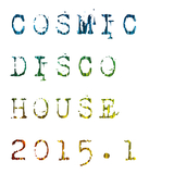 Cosmic Disco House 2015.1 by Various Artists mp3 download