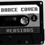 Dance Cover Versions 1 by Various Artists mp3 download