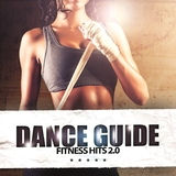 Dance Guide Fitness Hits 2.0 by Various Artists mp3 download