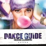 Dance Guide House Clubbing by Various Artists mp3 download