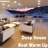 Deep House Boat Warm Up by Various Artists mp3 download