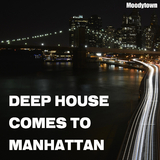 Deep House Comes to Manhattan by Various Artists mp3 download
