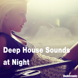Deep House Sounds at Night by Various Artists mp3 download