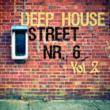 Deep House Street Nr. 6	vol.2 by Various Artists mp3 download
