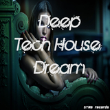 Deep Tech House Dream by Various Artists mp3 download