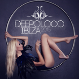 Deepoloco Ibiza 2015 by Various Artists mp3 download