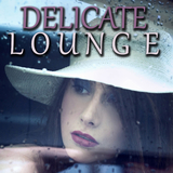 Delicate Lounge by Various Artists mp3 download