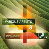 Delude Records Berlin Unreleased 3 by Various Artists mp3 download