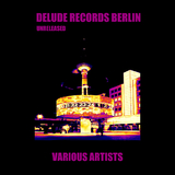 Delude Records Berlin Unreleased by Various Artists mp3 download
