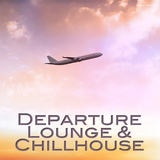 Departure Lounge & Chillhouse by Various Artists mp3 download