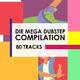 Various Artists Die Mega Dubstep Compilation - 80 Tracks