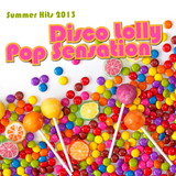 Disco Lolly Pop Sensation - Summer Hits 2013 by Various Artists mp3 download