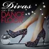 Divas On the Dancefloor by Various Artists mp3 download