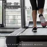 Drop in Fitness, Vol. 1 Best EDM Workout Music(Best EDM Workout Music) by Various Artists mp3 download