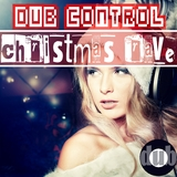 Dub Control Christmas Rave by Various Artists mp3 download