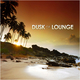 Various Artists Dusk of Lounge
