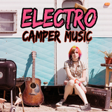 Electro Camper Music by Various Artists mp3 download