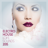 Electro House Love Sounds 2015 by Various Artists mp3 download