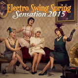 Electro Swing Spring Sensation 2015 by Various Artists mp3 download