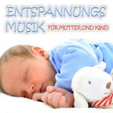 Entspannungsmusik Für Mutter Und Kind by Various Artists mp3 download