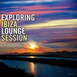 Exploring Ibiza Lounge Session by Various Artists mp3 download
