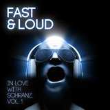 Fast & Loud - In Love with Schranz, Vol. 1 by Various Artists mp3 download