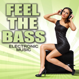 Feel the Bass - Electronic Music by Various Artists mp3 download