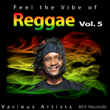 Feel the Vibe of Reggae, Vol. 5 by Various Artists mp3 download