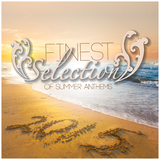 Finest Selection of Summer Anthems 2015 by Various Artists mp3 download