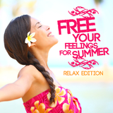 Free Your Feelings for Summer - Relax Edition by Various Artists mp3 download