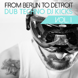 From Berlin to Detroit - Dub Techno DJ Kicks, Vol. 1 by Various Artists mp3 download