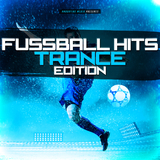 Fussball Hits - Trance Edition by Various Artists mp3 download