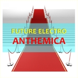 Future Electro Anthemica by Various Artists mp3 download