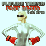 Future Trend Fast Beats 140 Bpm by Various Artists mp3 download