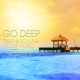 Go Deep - Deep & Soulful House Music by Various Artists mp3 download