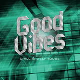 Good Vibes - Chill & Deephouse by Various Artists mp3 download