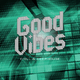 Various Artists Good Vibes - Chill & Deephouse
