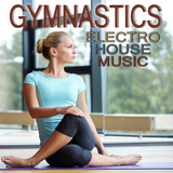 Gymnastics Electro House Music by Various Artists mp3 download